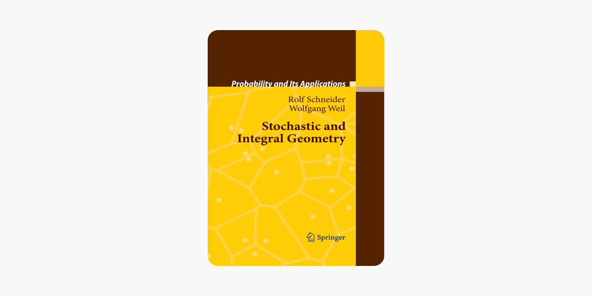 Stochastic and Integral Geometry (Probability and Its Applications)