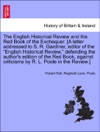 The English Historical Review And The Red Book Of The Exchequer A Letter Addressed To S R Gardiner Editor Of The English Historical Review Defending The Authors Edition Of The Red Book Against Criticisms By R L Poole In The Review