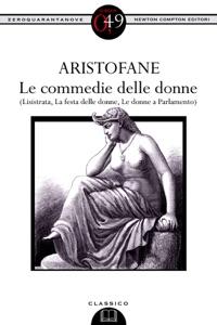 Le commedie delle donne (Lisistrata, La festa delle donne, Le donne a Parlamento) Book Cover