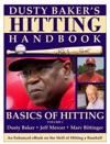 Dusty Bakers Hitting Handbook Vol 1 BASICS OF HITTING
