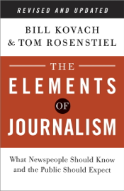 The Elements of Journalism, Revised and Updated 3rd Edition book