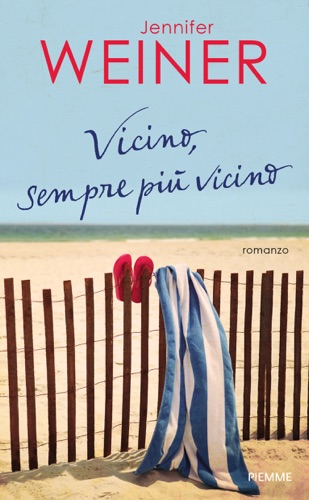 Jennifer Weiner - Vicino, sempre più vicino
