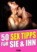 50 Sex Tipps und Tricks für Sie und Ihn