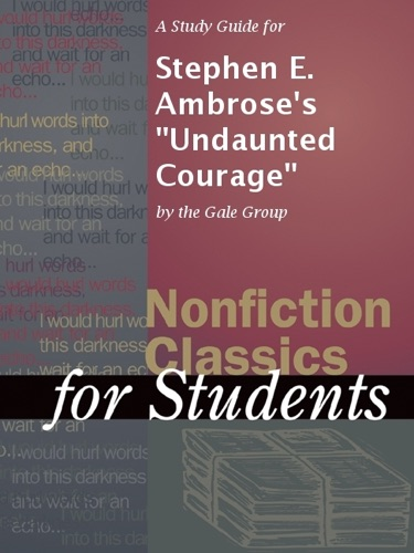 The Gale Group - A Study Guide for Stephen E. Ambrose's