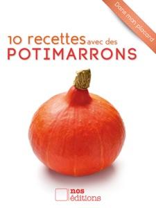 10 recettes avec des potimarrons da Anne Cécile Odouard & Jérôme Odouard