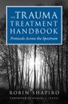 The Trauma Treatment Handbook Protocols Across The Spectrum