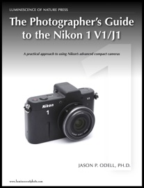THE PHOTOGRAPHER'S GUIDE TO THE NIKON 1 V1/J1