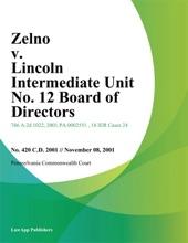 Zelno V. Lincoln Intermediate Unit No. 12 Board Of Directors