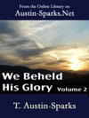 We Beheld His Glory - Volume 2