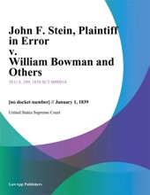 John F. Stein, Plaintiff In Error V. William Bowman And Others