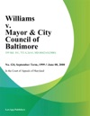 Williams V Mayor  City Council Of Baltimore