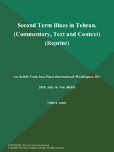 Second Term Blues In Tehran. (Commentary, Text And Context) (Reprint)