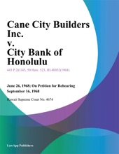 Cane City Builders Inc. v. City Bank of Honolulu
