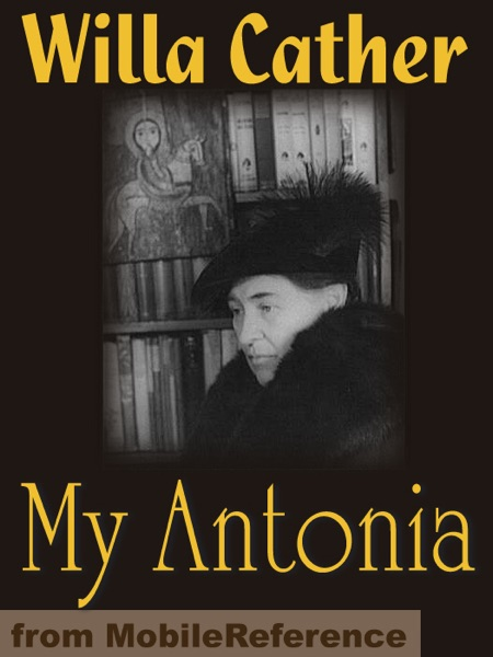 the portrayal of the old west and expansion of the us in willa cathers book my antonia Willa cather in her own words, at last more about the author of such classics as my antonia, o old cather complains to a neighbor that school.