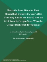 Beavs Go From Worst To First (Basketball College) (A Year After Finishing Last In The Pac-10 With An 0-18 Record, Oregon State Wins The College Basketball Invitational)