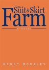 The Suit And Skirt Farm A Novel