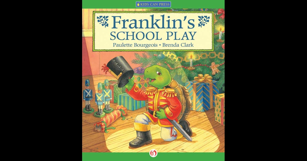 Franklin U0026 39 S School Play By Paulette Bourgeois On Ibooks