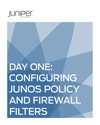 Day One Configuring Junos Policies And Firewall Filters