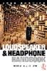 Loudspeaker And Headphone Handbook