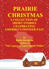 Prairie Christmas Short Stories Celebrating Americas Pioneer Past