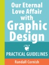 Our Eternal Love Affair With Graphic Design