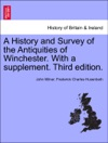 A History And Survey Of The Antiquities Of Winchester With A Supplement Vol I Third Edition