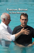 Christian Baptism: Its Real Meaning