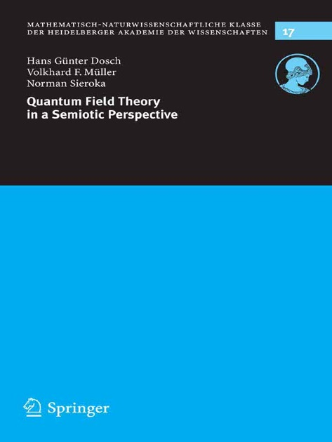 Quantum Field Theory in a Semiotic Perspective by Hans Günter Dosch,  Volkhard F  Müller & Norman Sieroka on Apple Books