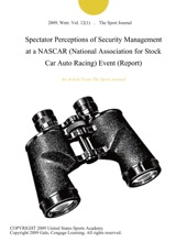 Spectator Perceptions Of Security Management At A NASCAR (National Association For Stock Car Auto Racing) Event (Report)