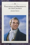 Teachings Of Presidents Of The Church Joseph Smith