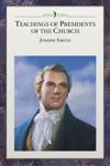Teachings Of Presidents Of The Church Joseph Smith