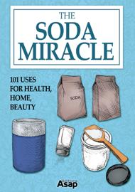 The Soda Miracle: 101 Uses for Health, Home, Beauty