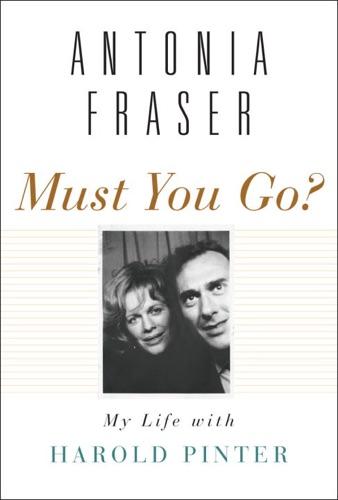 Antonia Fraser - Must You Go?