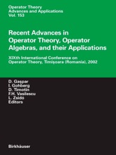 Recent Advances in Operator Theory, Operator Algebras, and their Applications
