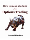 How To Make A Fortune With Options Trading
