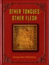 Other Tongues-Other Flesh