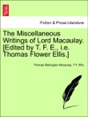 The Miscellaneous Writings Of Lord Macaulay Edited By T F E Ie Thomas Flower Ellis Vol II