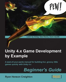 Unity 4.x Game Development by Example Beginner's Guide - Ryan Henson Creighton