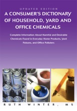 A Consumers Dictionary Of Household, Yard And Office Chemicals