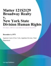 Matter 121-129 Broadway Realty V New York State Division Human Rights