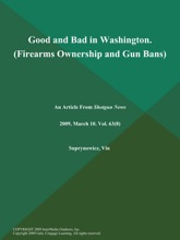 Good And Bad In Washington (Firearms Ownership And Gun Bans)