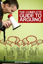 The Complete Guide to Arguing Effectively