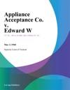 Appliance Acceptance Co V Edward W
