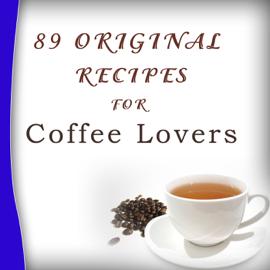 89 Original Recipes for Coffee Lovers book