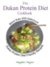 The Dukan Protein Diet Cookbook