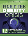 Fight The Obesity Crisis Powerful Tips To A Healthier You Without Exercise