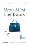 Never Mind The Botox Alex