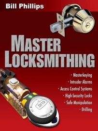 Master Locksmithing - Bill Phillips