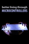 Better Living Through Microcontrollers