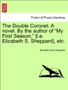 The Double Coronet A Novel By The Author Of My First Season Ie Elizabeth S Sheppard Etc VOL II
